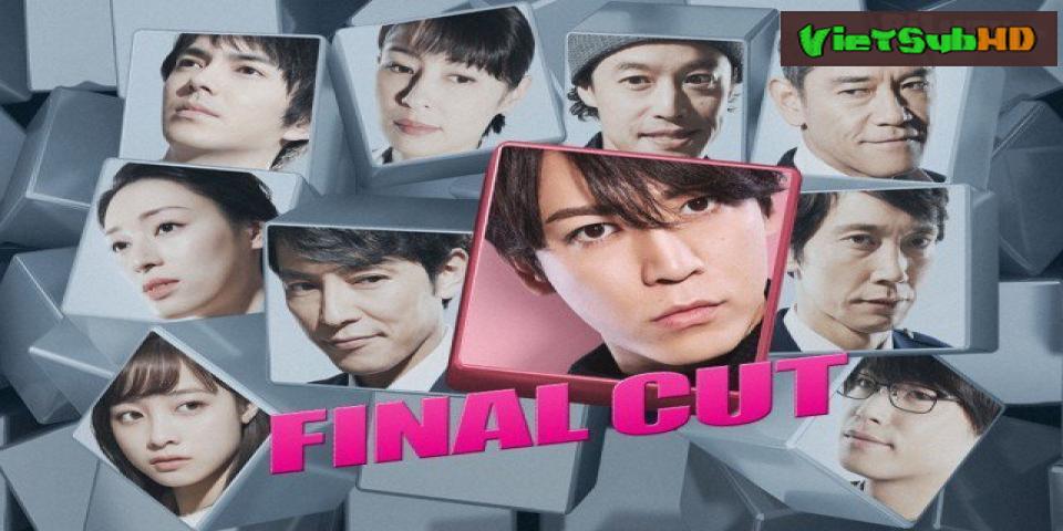 Phim Final Cut (2018) Tập 3 VietSub HD | Final Cut 2018
