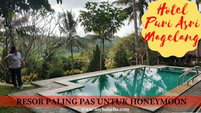 HOTEL PURI ASRI MAGELANG RESOR PALING PAS UNTUK HONEYMOON