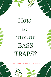 how to mount bass traps effectively