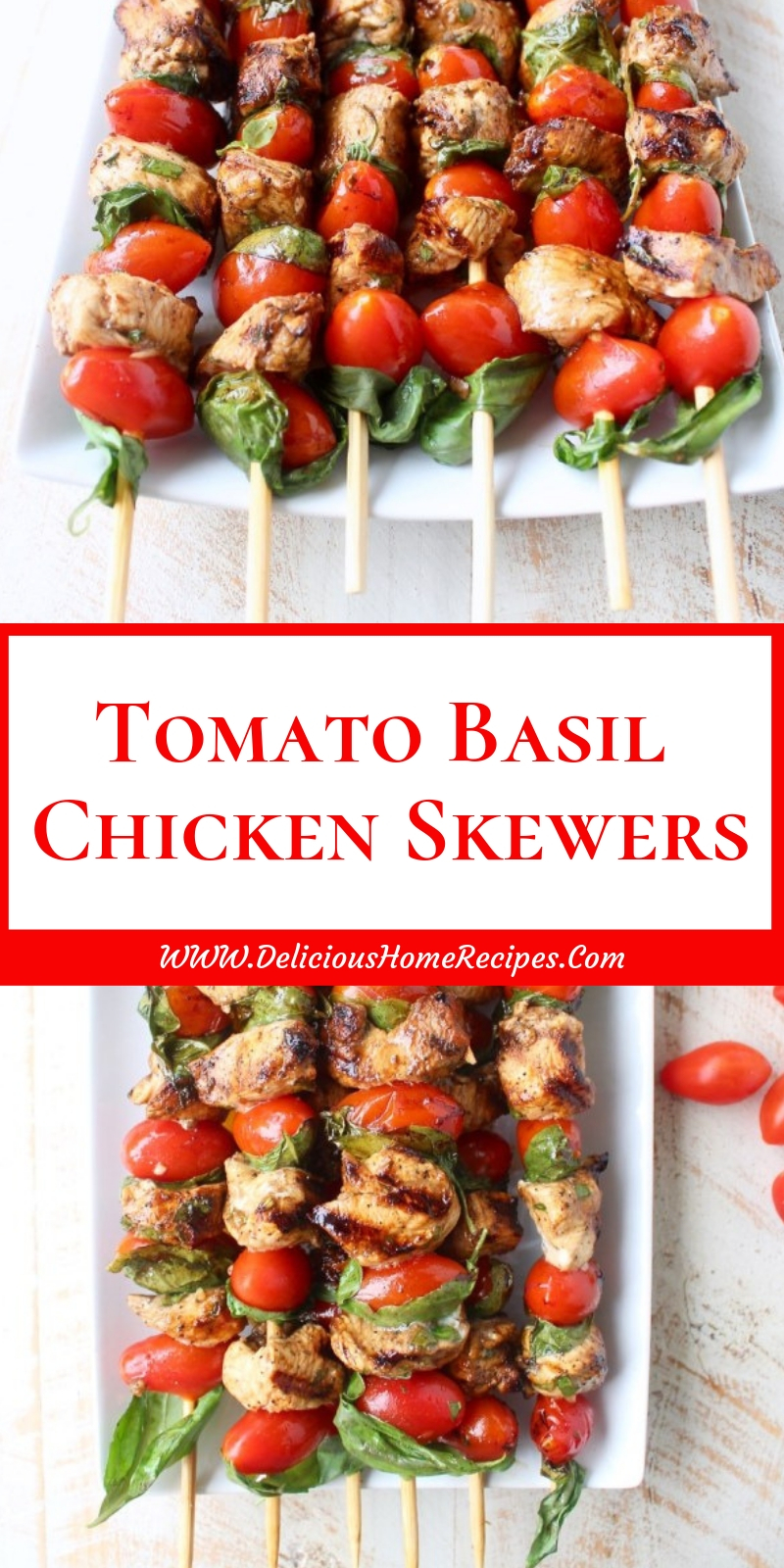 Tomato Basil Chicken Skewers