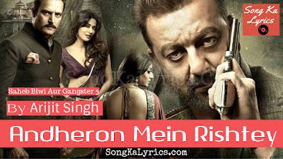 andheron-me-rishtey-lyrics-by-arijit-singh-saheb-biwi-aur-gangster-3-hindi-english