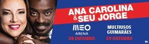Ana Carolina e Seu Jorge em Lisboa e Guimarães