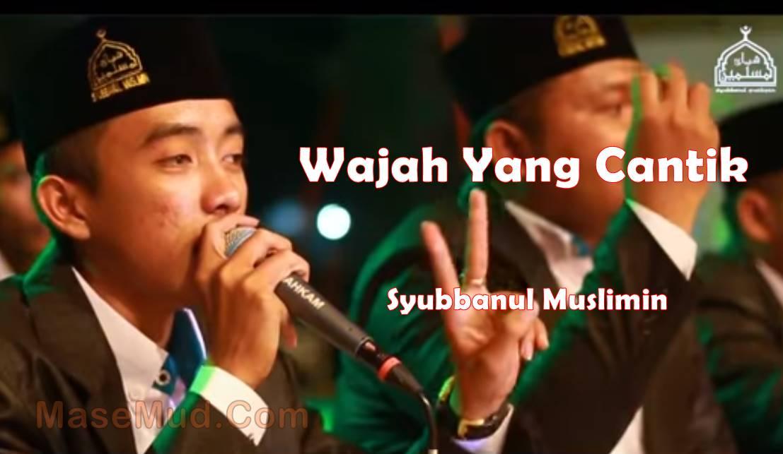 Lirik wajah yang cantik syubbanul muslimin