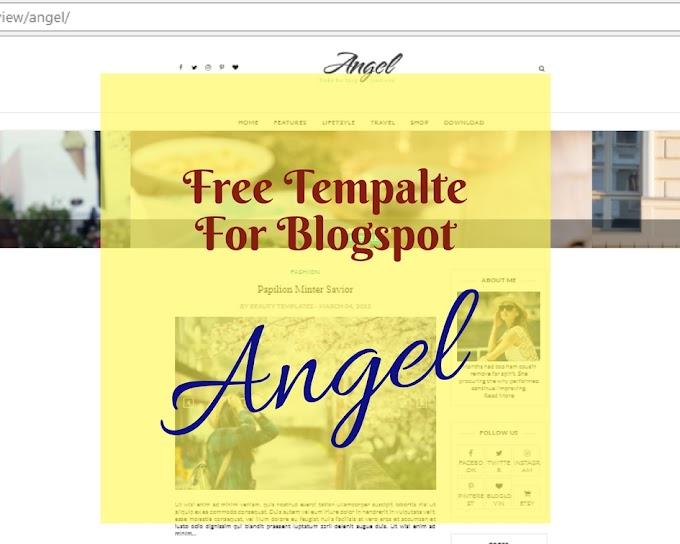 Tutorial Mudah Memasang Template Angel Untuk Blogspot