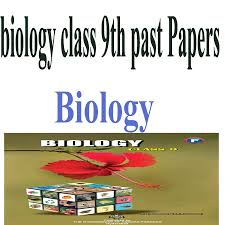 Biology Past Papers Of 9th class