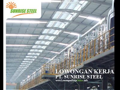 Lowongan Kerja PT Sunrise Steel