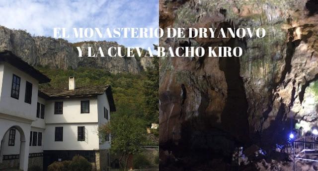 Monasterio Dryanovo y cueva Bacho Kiro Bulgaria