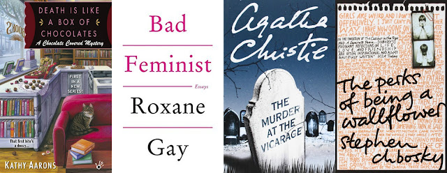 Death Is Like a Box of Chocolates by Kathy Aarons, Bad Feminist by Roxane Gay, The Murder at the Vicarage by Agatha Christie and The Perks of Being a Wallflower by Stephen Chbosky
