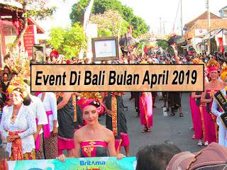 Inilah Event Di Bali Bulan April 2019 Yang Wajib Diketahui