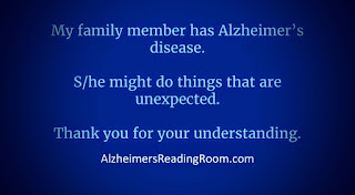 My family member has Alzheimer's ...