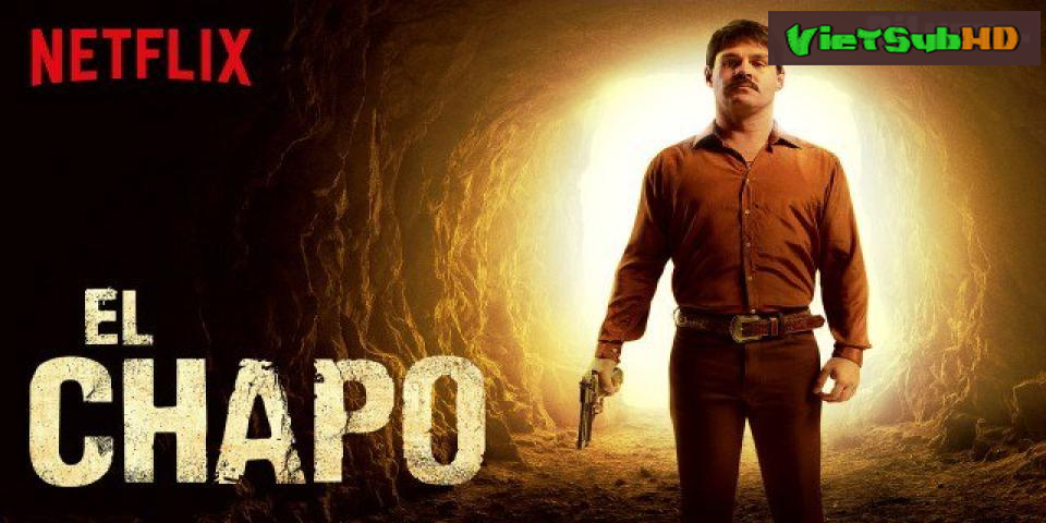Phim Trùm Ma Túy El Chapo (Phần 2) Tập 12/12 VietSub HD   El Chapo (Season 2) 2017
