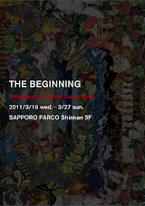 THE BEGINNING —Exhibition of Hybrid Generation   2011/3/16wed-3/27sun