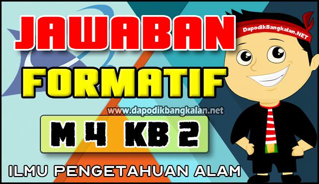 Jawaban FORMATIF Modul 4 KB 2 IPA