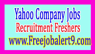 Yahoo Recruitment 2017 Jobs for Freshers Apply