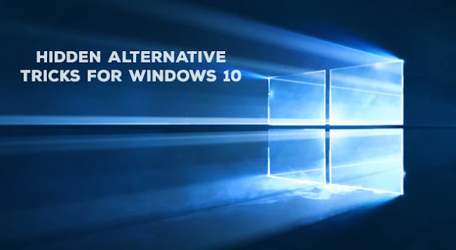 Hidden Alternative Tricks For Windows 10 Every User Must Know