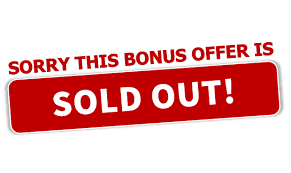 Sorry this bonus offer is Sold Out