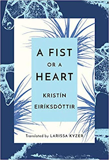 Book Review and GIVEAWAY: A Fist or a Heart, by Kristín Eiríksdóttir