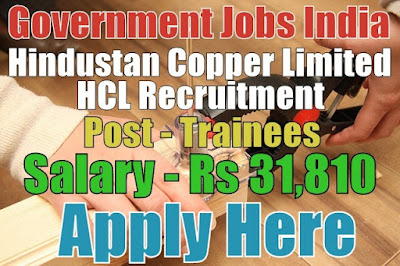 Hindustan Copper Limited HCL Recruitment 2017