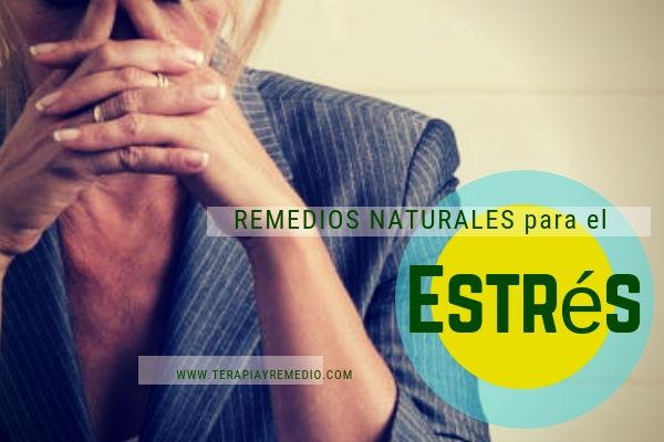 Remedios naturales pare el estrés y los nervios.