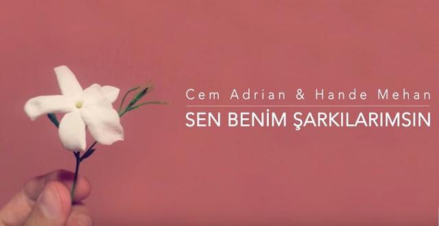 Sen Benim Şarkılarımsın Şarkı Sözü Cem Adrian ve Hande Mehan