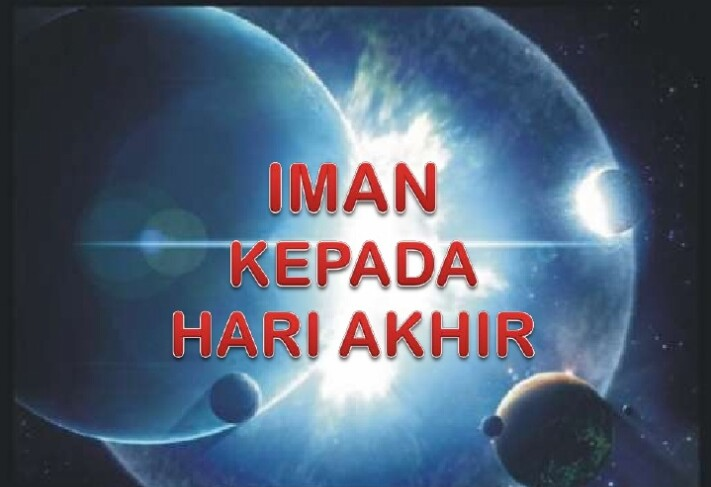 Pengertian Iman Kepada Hari Akhir Kiamat Sugra Dan Kubra Tatacara Dalam Islam