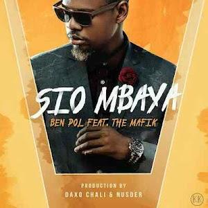 Download Mp3   Ben Pol ft The Mafic - Sio Mbaya