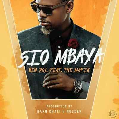 Download Mp3 | Ben Pol ft The Mafic - Sio Mbaya