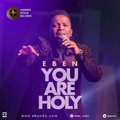 Eben - You Are Holy Lyrics