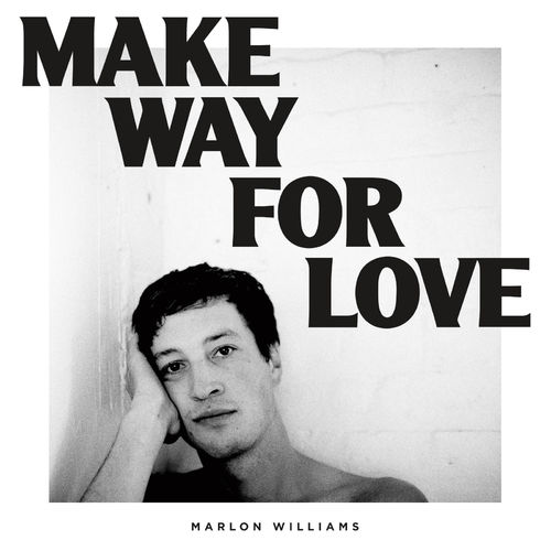 Make Way for Love Marlon Williams