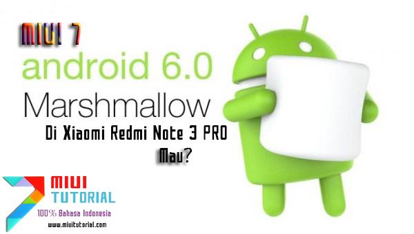 Ini Tutorial Buat Kamu yang Tidak Sabar Ingin Coba MIUI Android Marshmallow Di Xiaomi Redmi Note 3 PRO: Mau?