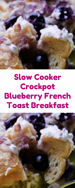 Slow Cooker Crock pot Blueberry French Toast Breakfast