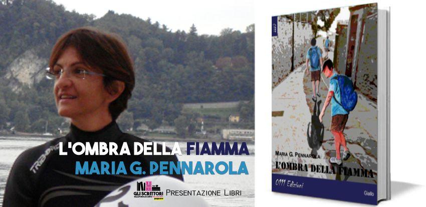 Maria Giuseppina Pennarola, L'ombra della fiamma - Libri, gli scrittori della porta accanto