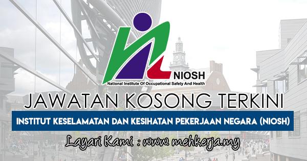 Jawatan Kosong Terkini 2018 di National Institute of Occupational Safety and Health (NIOSH)