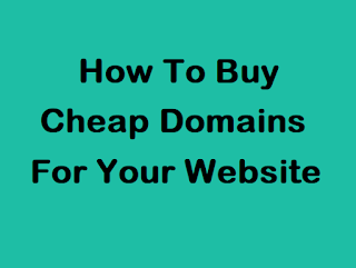 How To Buy Cheap Domains For Your Website