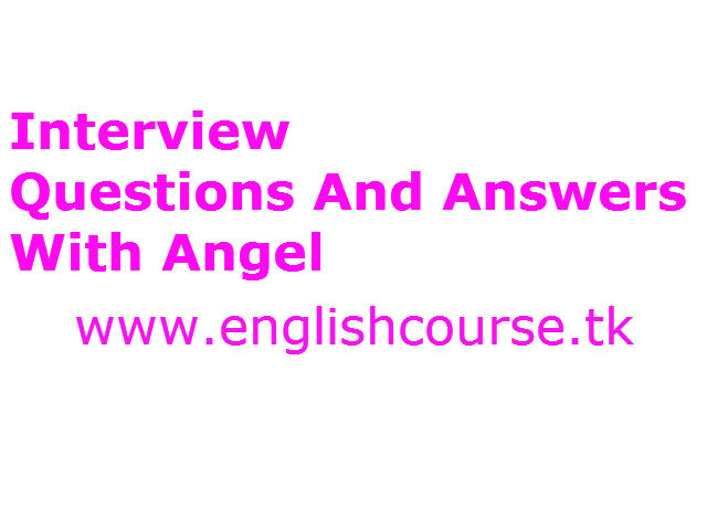 Interview Questions And Answers With Angel
