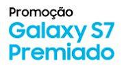 Promoção Galaxy S7 Premiado galaxys7premiado.com.br