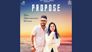 """Presenting Propose lyrics penned by Gurmeet Mehte wala. Latest punjabi song """" Propose """" is sung by Gurnav & music given by Mind Frique"""