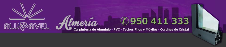 Cerramientos en Almería - 950 411 333 - ALUMAVEL - Cortinas de cristal, techos, ventanas de aluminio