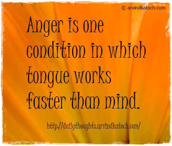 Daily Quote, Anger, Condition, Tongue, Thought