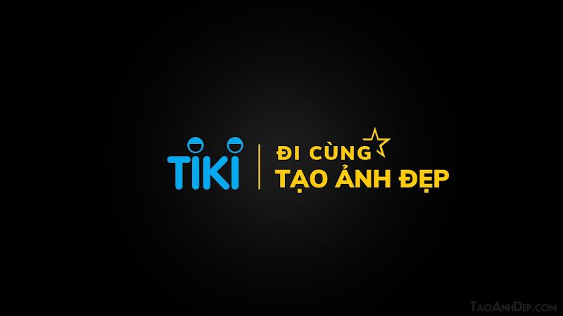 Tạo ảnh đi cùng Tiki theo tên bạn như trên MV