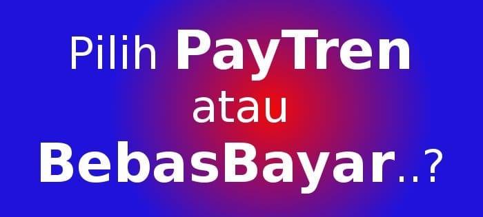 bisnis paytren vs bebasbayar