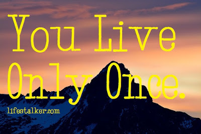 you live only once four word quotes