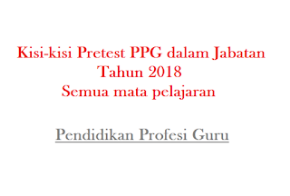 Download Kisi-kisi Pretest PPGJ Tahun 2018