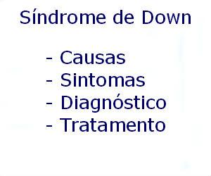 Síndrome de Down causas sintomas diagnóstico tratamento prevenção riscos complicações