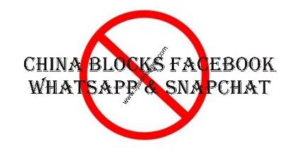 China Blocks VPNs, WhatsApp, Snapchat And Facebook