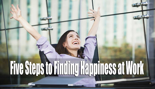 Five Steps to Finding Happiness at Work