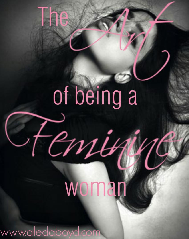 Art of being feminine