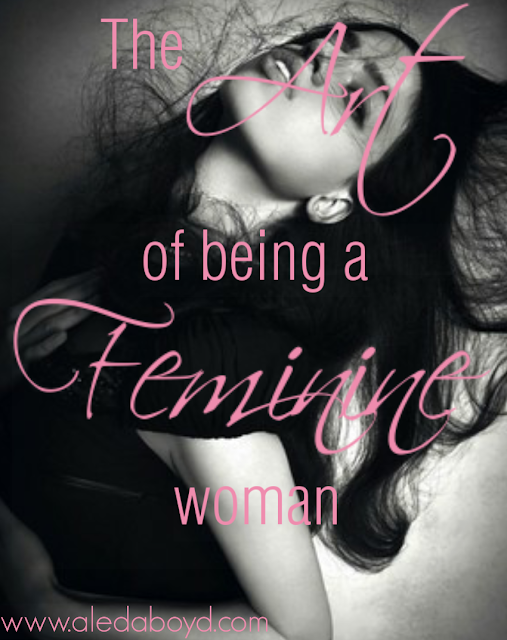The Art of Being a Feminine Woman