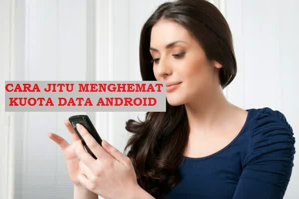cara menghemat kuota data internet