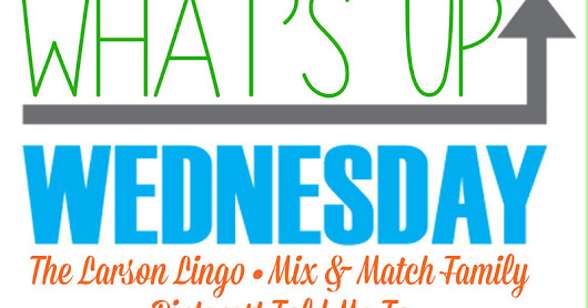 What's Up Wednesday: April Edition
